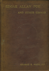 Edgar Allan Poe and other essays. George S. Hood, J. P.