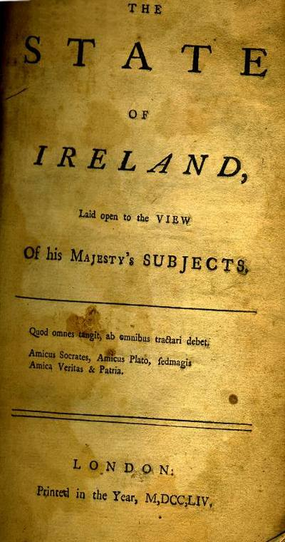 The State of Ireland, Laid Open to the View of His Majesty's Subjects.