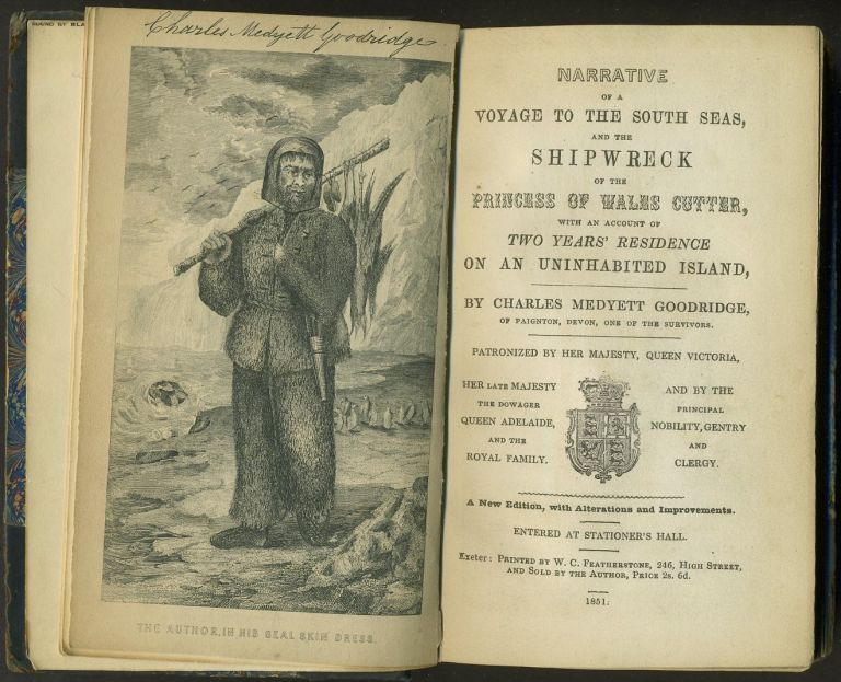 Narrative of a Voyage to the South Seas, and the Shipwreck of the Princess of Wales Cutter, with an Account of Two Years' Residence on an Uninhabited Island... A New Edition, with Alterations and Improvements. Charles Medyett Goodridge.