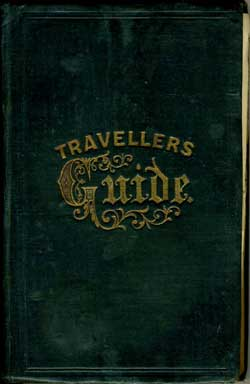 Traveler's Guide to the Hudson River, Saratoga Springs, Lake George, Falls of Niagara and Thousand Islands; Montreal, Quebec, And The Saguenay River; Also to the Green and White Mountains, and Other Parts of New England; Forming the Fashionable Northern Tour Through the United States and Canada with Map and Embellishments. John Disturnell.