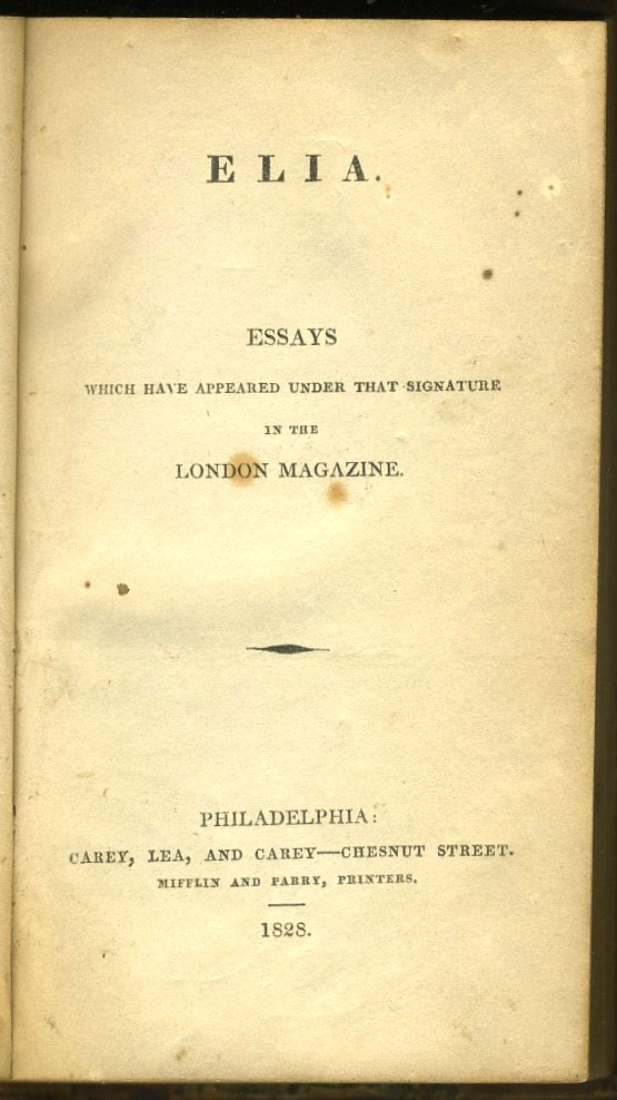 Elia. Essays which have appeared under that Signature. Charles Lamb.