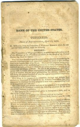 Bank of the United States. Congress. House of Representatives, April 13, 1830. Report: The...