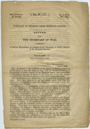 Purchase of Negroes from Seminole Indians. Letter from the Secretary of War, in Answer to A Call...