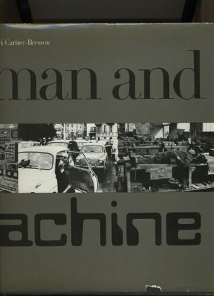 Man and Machine Photographs by Henri Cartier-Bresson.