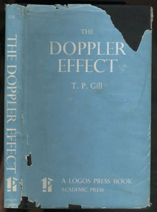 The Doppler Effect An Introduction to the Theory of the Effect. T. P. Gill