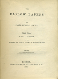 "Meliboeus-Hipponax. The Biglow Papers Newly Edited, with a Preface by the Author of ""Tom Brown's..."