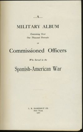 A Military Album Containing Over One Thousand Portraits of Commissioned Officers Who Served in the Spanish-American War.