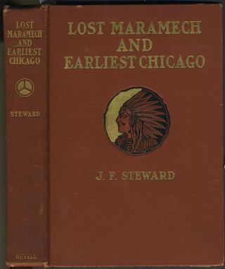 Lost Maramech and Earliest Chicago. A History of the Foxes and of Their Downfall Near the Great...