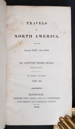Travels in North America in the Years 1827 and 1828. Volumes I-III.