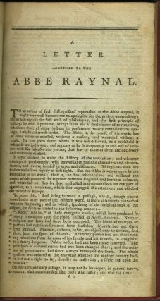 A Letter Addressed to the Abbe Raynal, on the Affairs of North-America, in Which the Mistakes of the Abbe's Account of Revolution in America are Corrected and Cleared Up. Bound with: Letter to the Addressers on the Late Proclamation.