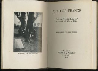 All For France, Extracts From The Letters Of A French Artillery Officer.