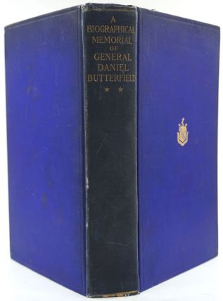 A Biographical Memorial Of General Daniel Butterfield. Julia Lorrilard Butterfield, ed