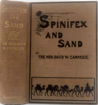Spinifex and Sand. David W. Carnegie.