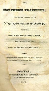 The Northern Traveller; Containing the Routes to Niagara, Quebec, and the Springs. With the tour...