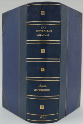Narrative of a Visit to the Australian Colonies - Presentation copy. James Backhouse