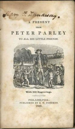 A Present from Peter Parley to All his Little Friends. With 220 Engravings. James Cook, Peter...