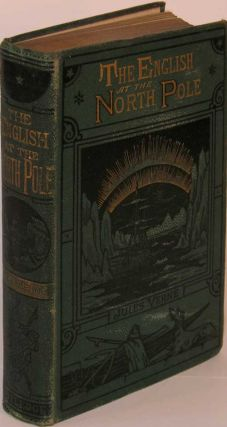 The English at the North Pole. Jules Verne