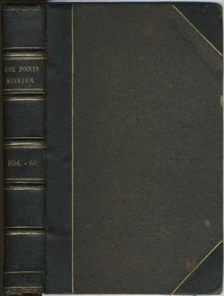 The Monthly Record of the Five Points House of Industry, 1854 - 1860. L. M. Pease, ed