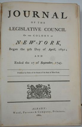Journal of the Legislative Council of the Colony of New York. Began the 9th Day of April, 1691;...
