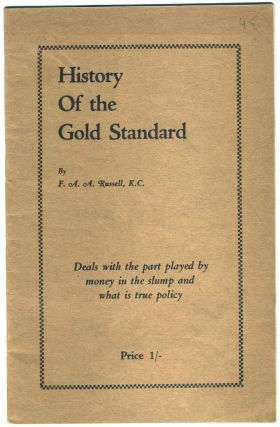 History of the Gold Standard and its Results. Deals with the Part Played by Money in the Slump...