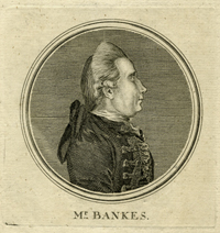 Mr. Bankes. Joseph Banks, naturalist, President of the Royal Society.