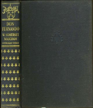 Don Fernando Or Variations on Some Spanish Themes. Somerset W. Maugham