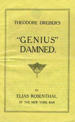 "Theodore Dreiser's ""Genius"" Damned. A defense of the work. Theodore Dreiser, Elias Rosenthal"