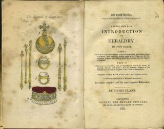 A Short and Easy Introduction to Heraldry, in Two Parts. Hugh Clark