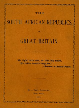 The South African Republics, vs. Great Britain. John Fremont Sleeper, A True American