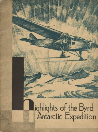 Highlights of the Byrd Antarctic Expedition. R. E. Byrd.