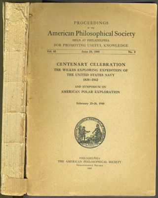 Proceedings of the American Philosophical Society: Centenary Celebration The Wilkes Exploring...