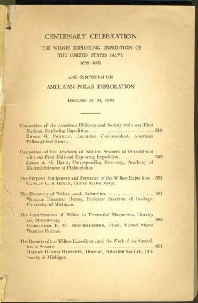 Proceedings of the American Philosophical Society: Centenary Celebration The Wilkes Exploring Expedition of the United States Navy 1838 - 1842 and Symposium on American Polar Exploration.