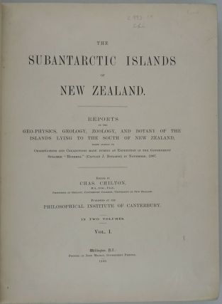 The Subantarctic Islands of New Zealand. Reports on the geo-physics, geology, zoology and botany of the islands lying to the south of New Zealand.