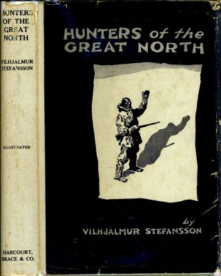 Hunters of the Great North [Signed].