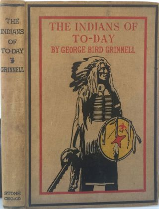 The Indians of To-Day. George Bird Grinnell