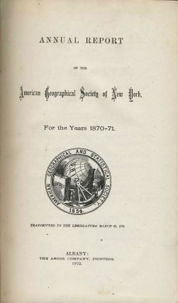 Geographical Discoveries in the Arctic Regions, by Capt. C. F. Hall. Annual Report of the American Geographical Society of New York for the Years 1870-71.