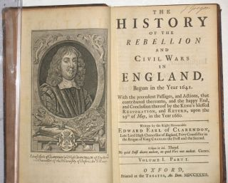The History of the Rebellion and Civil Wars in England, Begun in the Year 1641. With the precedent Passages, and Actions, that contributed thereunto, and the happy End, and Conclusion thereof by the King's blessed Restoration, and Return, upon 29th May, in the Year 1660. Three volumes bound in six.