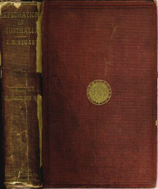 Explorations in Australia: The Journals of John McDouall Stuart during the years 1858, 1859,...