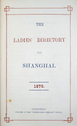 The Ladies' Directory, or Red Book for Shanghai, 1870.