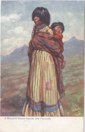 A Walapai Indian Squaw and Papoose; color postcard. Raphael Tuck