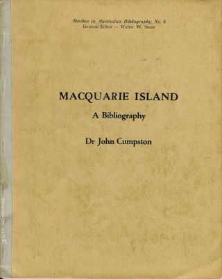 Macquarie Island A Bibliography. Dr. John Cumpston