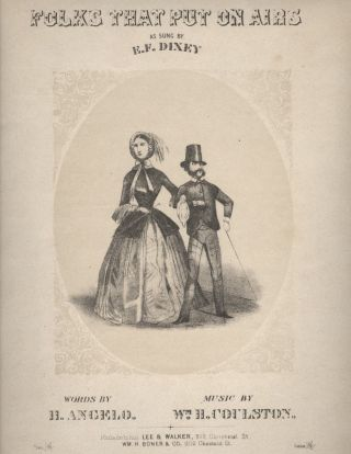 Folks That Put On Airs as Sung by E.F. Dixey. Henry Angelo, William H. Coulston