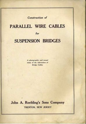 Construction of Parallel Wire Cables for Suspension Bridges. Bear Mountain Bridge, Roebling