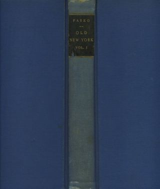 Old New York, A Journal Relating to the History and Antiquities of New York City, Vols I & II. W....