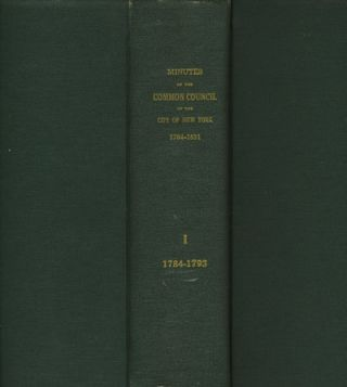 Minutes of the Common Council of the City of New York 1784 - 1831, Vols I, II, III