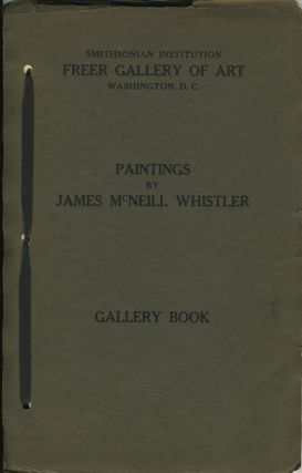 Paintings by James McNeill Whistler. Gallery Book. Smithsonian Institution. Freer Gallery of Art