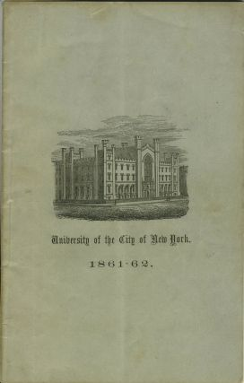 Catalogue of the University of the City of New York. March, 1862. NYU