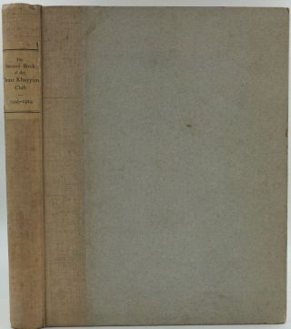 The Book of the Omar Khayyam Club 1892 - 1910. [with] The Second Book of the Omar Khayyam Club 1910 - 1929.