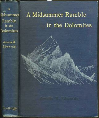 A Midsummer Ramble in the Dolomites. Amelia Edwards.