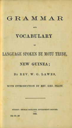 Grammar and Vocabulary of Language Spoken by Motu Tribe, New Guinea.